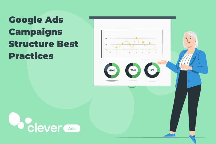 Google Campaigns Structure Best Practices